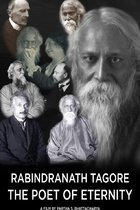 Rabindranath Tagore: The Poet of Eternity