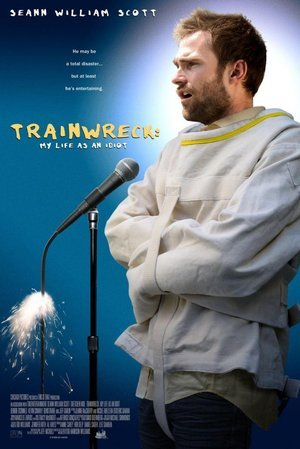 Trainwreck: My Life As an Idiot