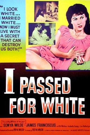 I Passed For White